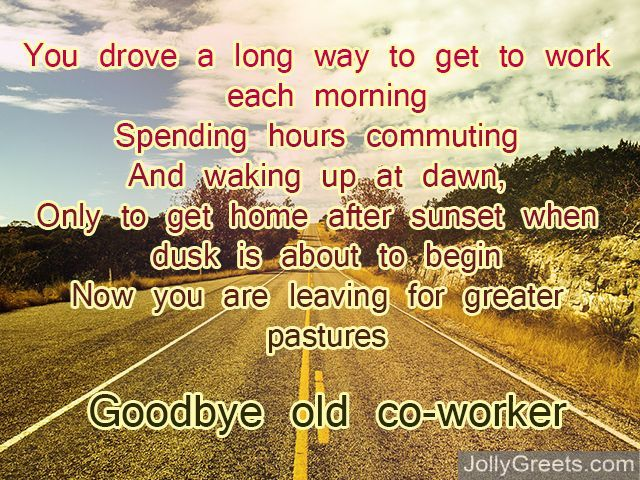 Farewell poems for colleagues goodbye poems for co workers people work hard to follow their dreams this is the case with you you work has paid off you can chase your dreams but only after you read this from me m4hsunfo