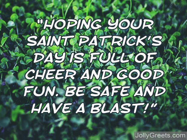 What to write in a saint patricks day card saint patricks day try sending some of the following messages and irish blessings to your loved ones youre welcome to also use our irish blessings at the end of this article m4hsunfo